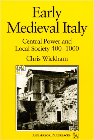 Early Medieval Italy Central Power and Local Society 400-1000 N/A edition cover