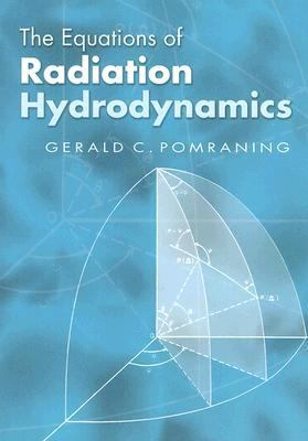 Equations of Radiation Hydrodynamics   2005 9780486445991 Front Cover