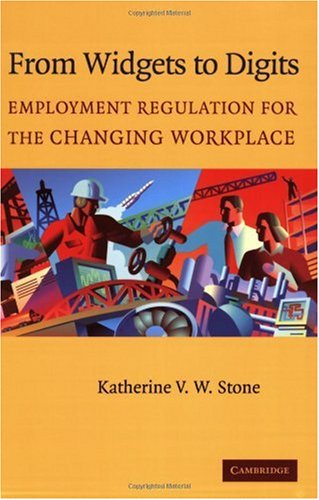 From Widgets to Digits Employment Regulation for the Changing Workplace  2004 9780521535991 Front Cover