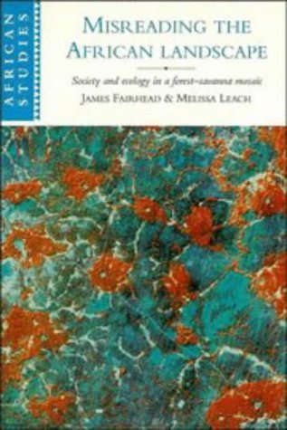 Misreading the African Landscape Society and Ecology in a Forest-Savanna Mosaic  1996 edition cover