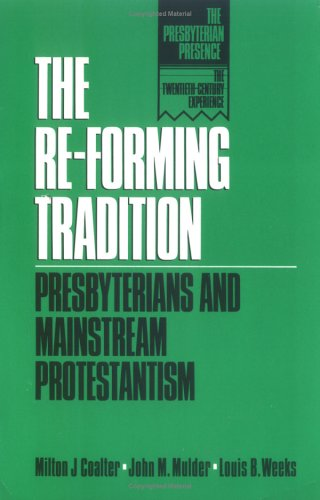 Re-Forming Tradition Presbyterians and Mainstream Protestantism N/A 9780664252991 Front Cover