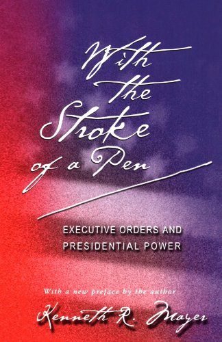 With the Stroke of a Pen Executive Orders and Presidential Power  2001 edition cover