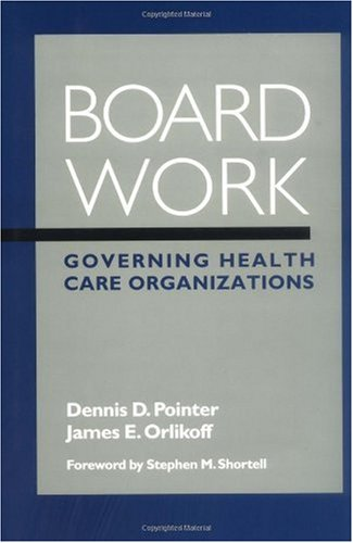 Board Work Governing Health Care Organizations  1999 edition cover