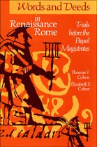 Words and Deeds in Renaissance Rome Trials Before the Papal Magistrates 2nd 1993 (Revised) edition cover