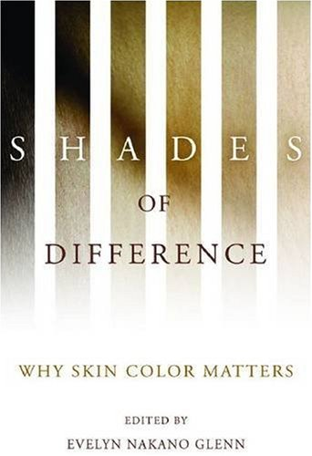 Shades of Difference Why Skin Color Matters  2009 edition cover