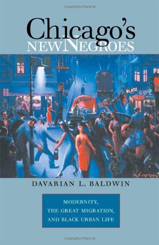 Chicago's New Negroes Modernity, the Great Migration, and Black Urban Life  2007 edition cover
