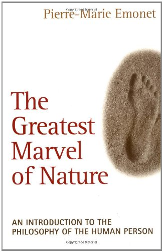Greatest Marvel of Nature An Introduction to the Philosophy of the Human Person  1999 edition cover