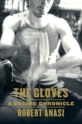 Gloves A Boxing Chronicle  2002 9780865475991 Front Cover