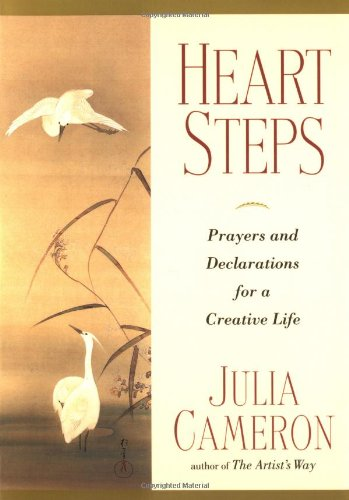 Heart Steps Prayers and Declarations for a Creative Life N/A edition cover