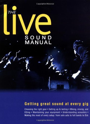 Live Sound Manual Getting Great Sound Out of Every Gig  2002 edition cover