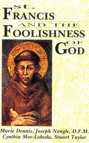 St. Francis and the Foolishness of God  N/A edition cover