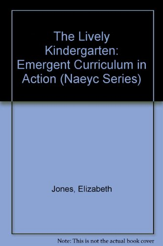 Lively Kindergarten : Emergent Curriculum in Action 1st 2001 edition cover
