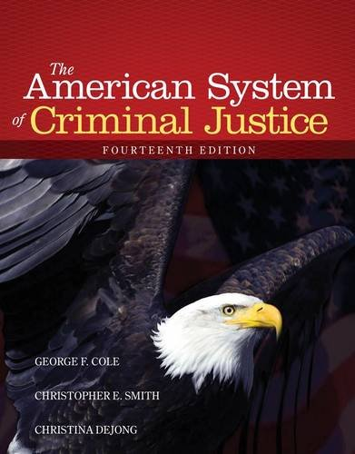 The American System of Criminal Justice:   2014 9781285458991 Front Cover