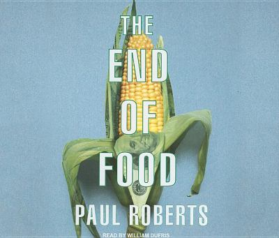 The End of Food:  2008 9781400105991 Front Cover