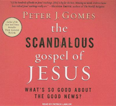 The Scandalous Gospel of Jesus: What's So Good About the Good News? Library Edition  2007 9781400134991 Front Cover