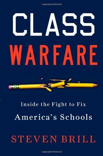 Class Warfare Inside the Fight to Fix America's Schools  2011 edition cover