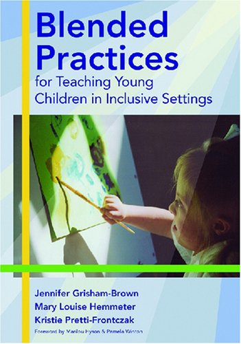 Blended Practices for Teaching Young Children in Inclusive Settings   2005 edition cover
