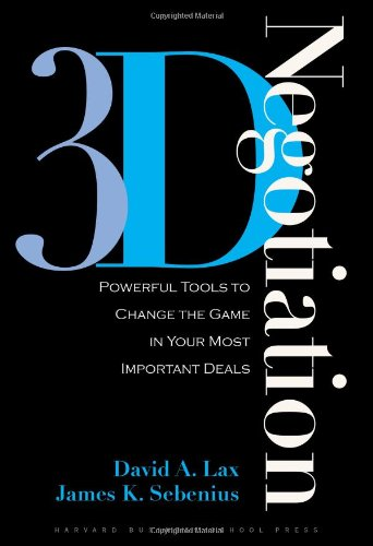 3-D Negotiation Powerful Tools to Change the Game in Your Most Important Deals  2007 edition cover