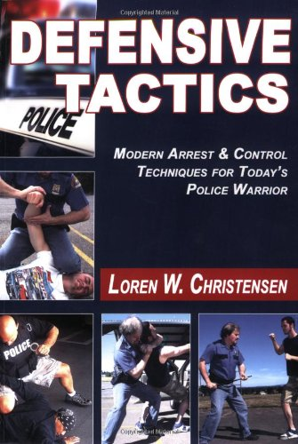 Defensive Tactics Modern Arrest and Control Techniques for Today's Police Warrior  2008 edition cover