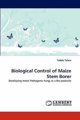 Biological Control of Maize Stem Borer N/A 9783838391991 Front Cover