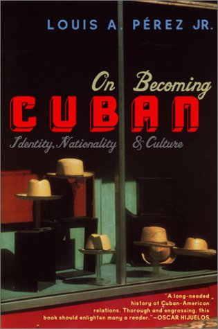On Becoming Cuban Identity, Nationality, and Culture  2001 edition cover