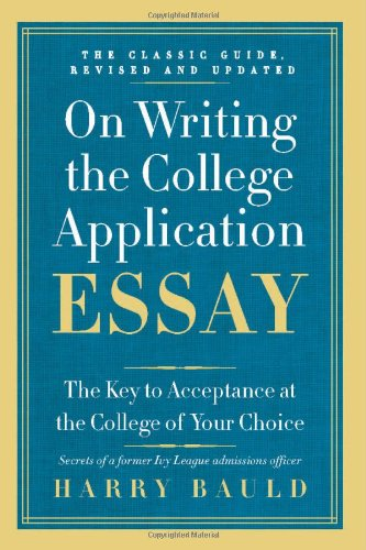 On Writing the College Application Essay The Key to Acceptance at the College of Your Choice 25th (Revised) edition cover
