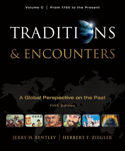Traditions and Encounters A Global Perspective on the Past - From 1750 to the Present 5th 2011 edition cover