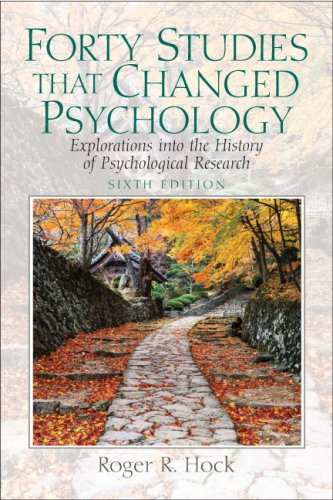 Forty Studies That Changed Psychology Explorations into the History of Psychological Research 6th 2009 edition cover