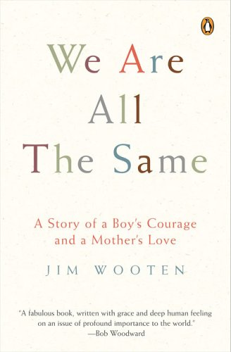We Are All the Same A Story of a Boy's Courage and a Mother's Love  2005 edition cover