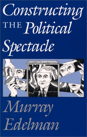 Constructing the Political Spectacle   1988 edition cover