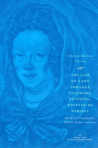 Life of Lady Johanna Eleonora Petersen, Written by Herself Pietism and Women's Autobiography in Seventeenth-Century Germany  2005 edition cover
