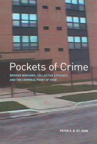 Pockets of Crime Broken Windows, Collective Efficacy, and the Criminal Point of View  2007 edition cover