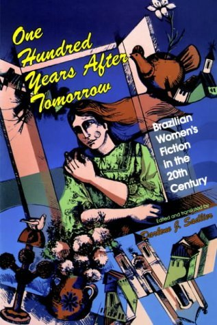 One Hundred Years after Tomorrow Brazilian Women's Fiction in the Twentieth Century N/A edition cover