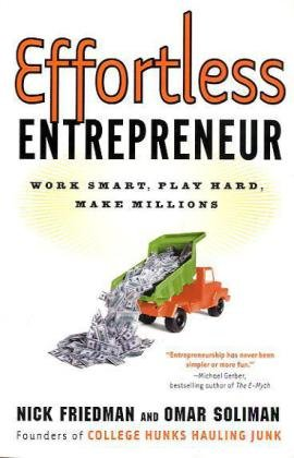 Effortless Entrepreneur Work Smart, Play Hard, Make Millions  2010 9780307587992 Front Cover