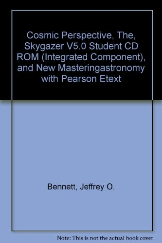 Cosmic Perspective, the, Skygazer V5. 0 Student CD ROM (Integrated Component), and NEW MasteringAstronomy with Pearson EText   2014 edition cover