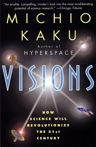 Visions How Science Will Revolutionize the 21st Century  1997 edition cover