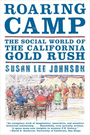 Roaring Camp The Social World of the California Gold Rush  2001 edition cover