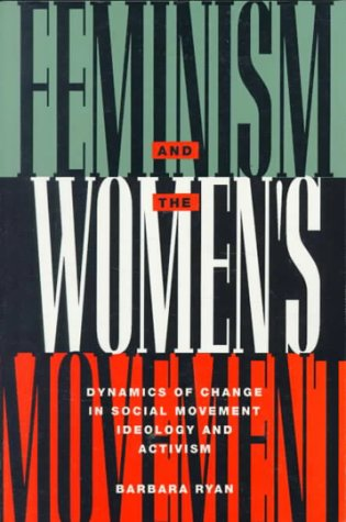 Feminism and the Women's Movement Dynamics of Change in Social Movement Ideology and Activism  1992 edition cover