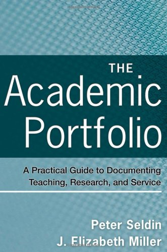 Academic Portfolio A Practical Guide to Documenting Teaching, Research, and Service  2009 edition cover