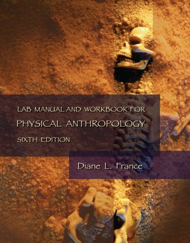 Lab Manual and Workbook for Physical Anthropology  6th 2007 (Revised) 9780495093992 Front Cover