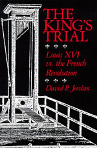 King's Trial Louis XVI vs. the French Revolution N/A edition cover