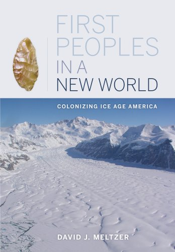 First Peoples in a New World Colonizing Ice Age America  2010 edition cover