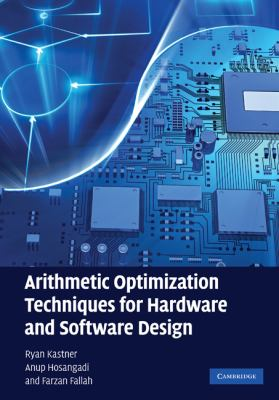 Arithmetic Optimization Techniques for Hardware and Software Design   2010 9780521880992 Front Cover