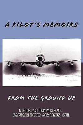 A Pilot's Memoirs-from the Ground Up:  2008 edition cover