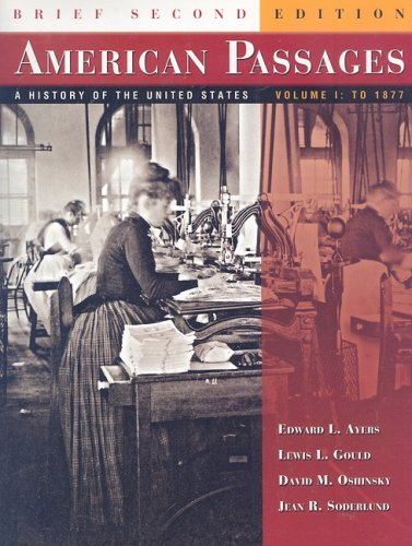 American Passages: A History of the United States: to 1877 2nd 2006 9780618913992 Front Cover