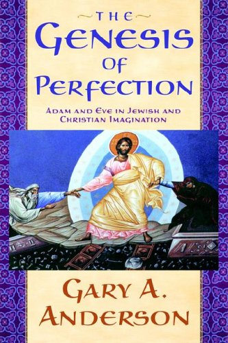 Genesis of Perfection Adam and Eve in Jewish and Christian Imagination N/A edition cover