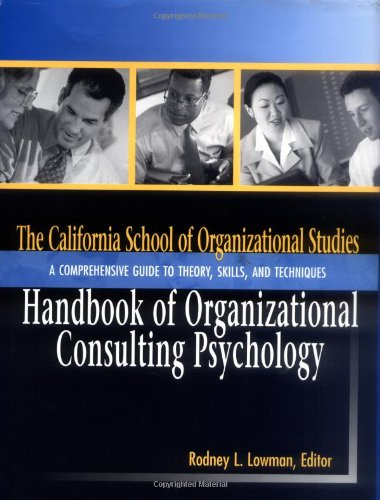 California School of Organizational Studies Handbook of Organizational Consulting Psychology A Comprehensive Guide to Theory, Skills, and Techniques  2002 edition cover