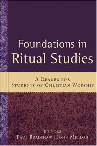 Foundations in Ritual Studies A Reader for Students of Christian Worship N/A edition cover
