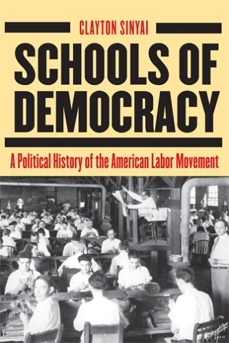 Schools of Democracy A Political History of the American Labour Movement  2006 edition cover