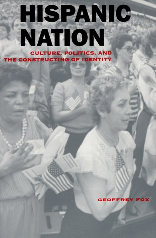 Hispanic Nation Culture, Politics, and the Constructing of Identity 2nd 1997 9780816517992 Front Cover
